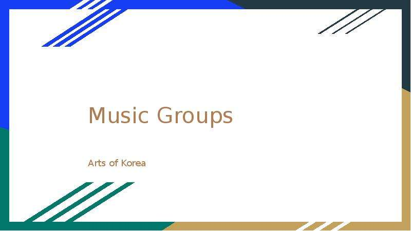 Music Groups. Arts of Korea