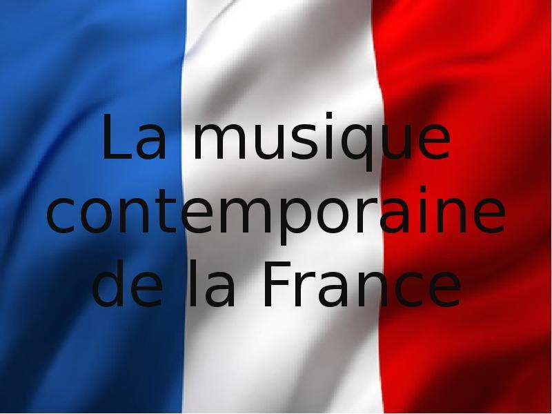 La musique contemporaine de la France