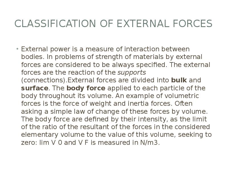 Classification of external forces External power is a measure of interaction between bodies. In prob