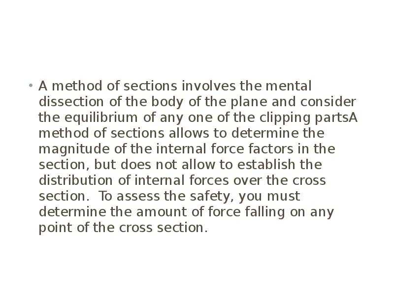 A method of sections involves the mental dissection of the body of the plane and consider the equili