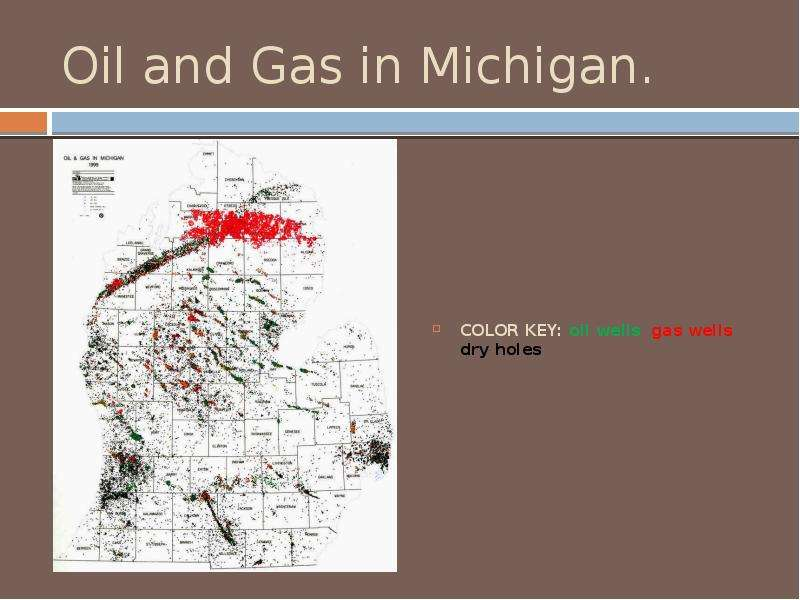 Oil and Gas in Michigan.