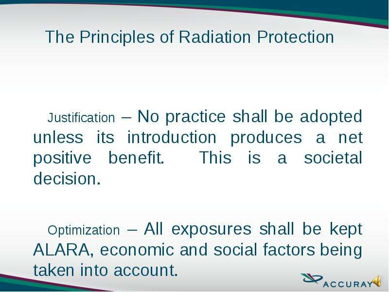 Justification – No practice shall be adopted unless its introduction produces a net positive benefit