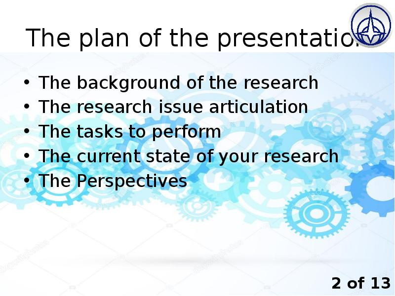 The plan of the presentation The background of the research The research issue articulation The task