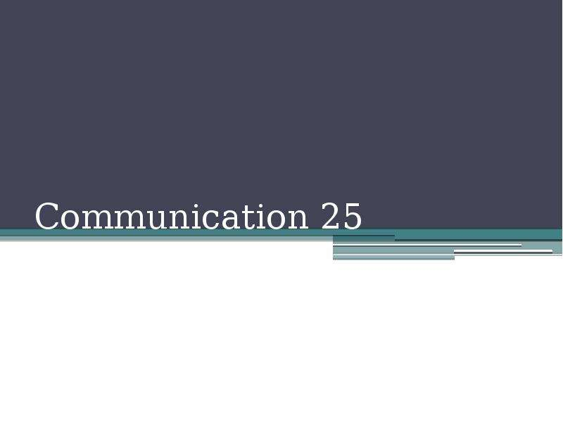 Communication 25