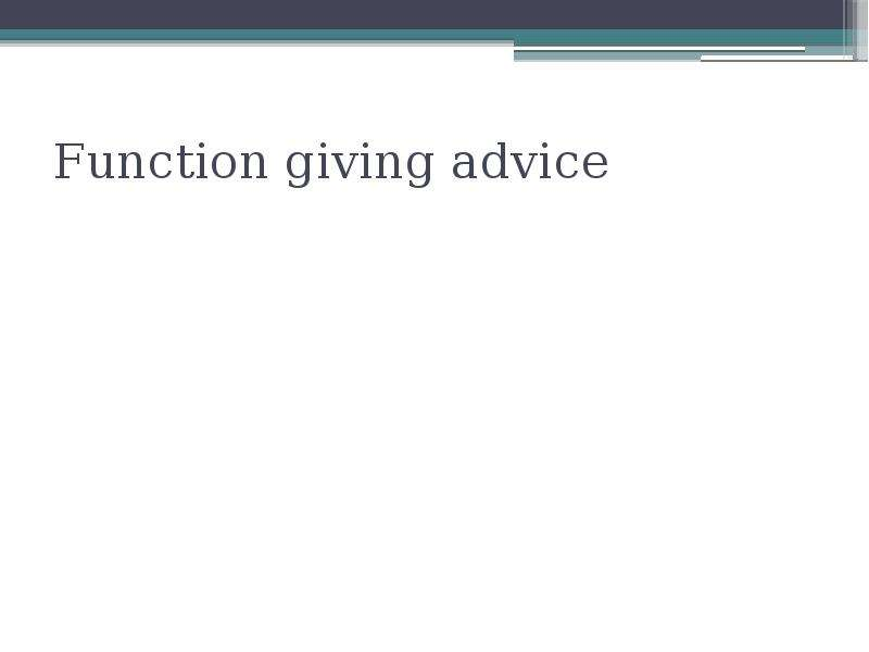 Function giving advice