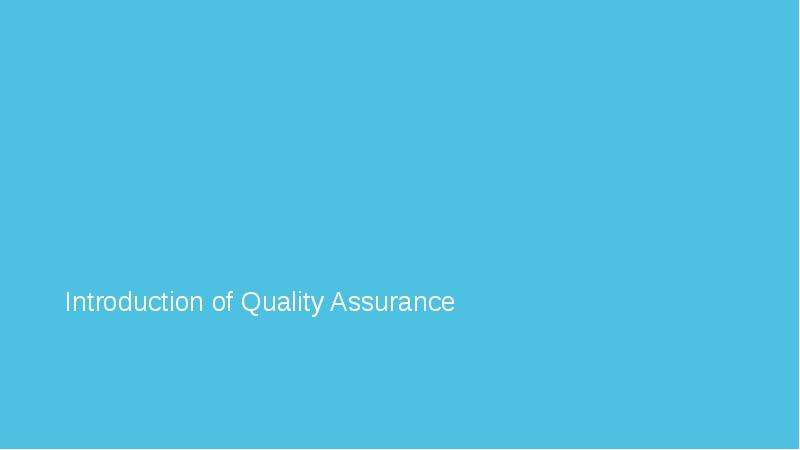 Introduction of Quality Assurance