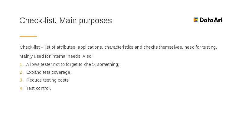 Check-list. Main purposes Check-list – list of attributes, applications, characteristics and checks