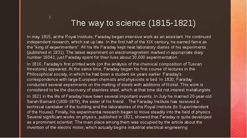 The way to science (1815-1821) In may 1815, at the Royal Institute, Faraday began intensive work as