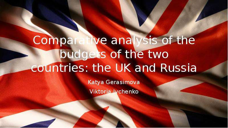 Comparative analysis of the budgets of the two countries: the UK and Russia