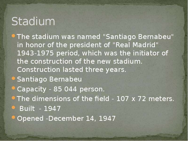 """Stadium The stadium was named """"Santiago Bernabeu"""" in honor of the president of """"Real"""
