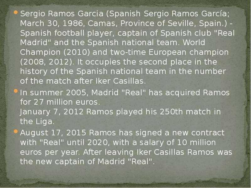 Sergio Ramos Garcia (Spanish Sergio Ramos García; March 30, 1986, Camas, Province of Seville, Spain.
