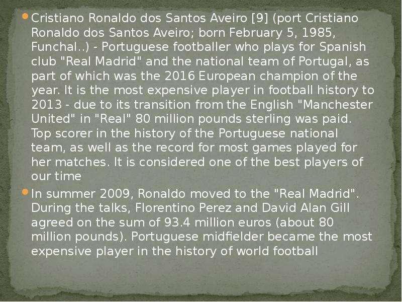 Cristiano Ronaldo dos Santos Aveiro [9] (port Cristiano Ronaldo dos Santos Aveiro; born February 5,