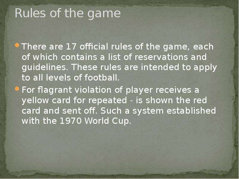 Rules of the game There are 17 official rules of the game, each of which contains a list of reservat