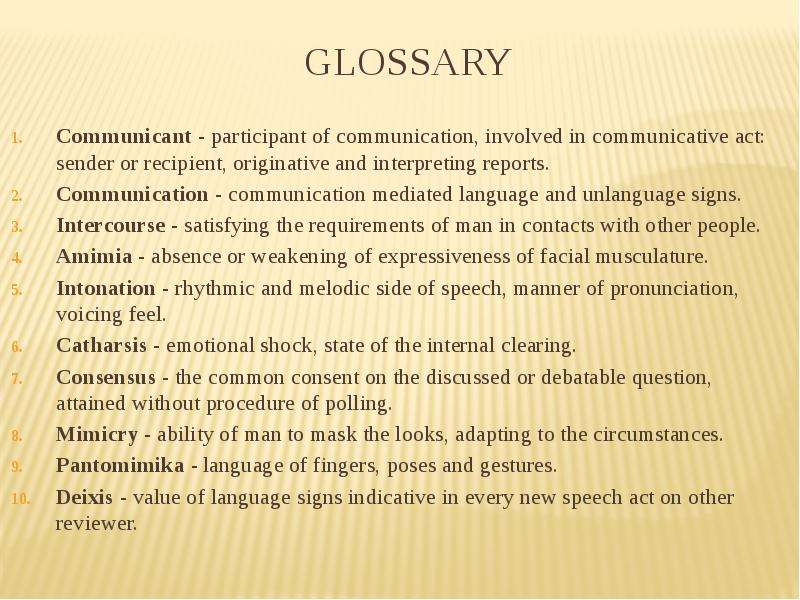 glossary Communicant - participant of communication, involved in communicative act: sender or recipi