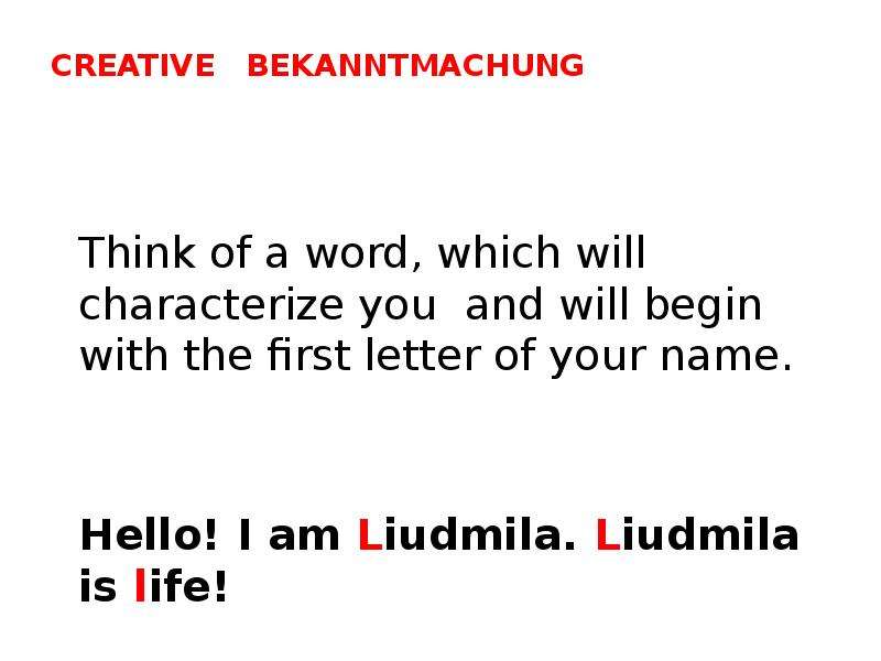 Creative Bekanntmachung Think of a word, which will characterize you and will begin with the first l