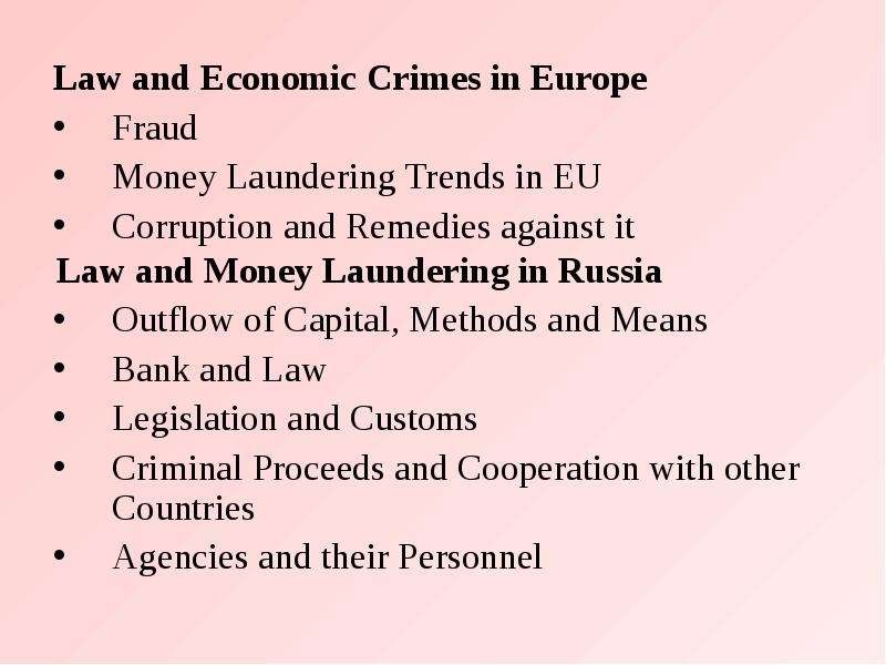 Law and Economic Crimes in Europe Law and Economic Crimes in Europe Fraud Money Laundering Trends in