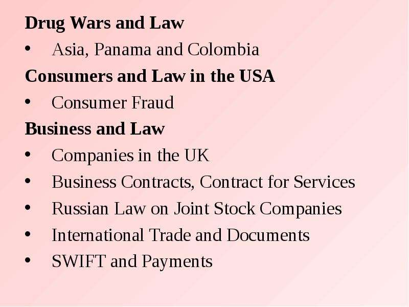 Drug Wars and Law Drug Wars and Law Asia, Panama and Colombia Consumers and Law in the USA Consumer