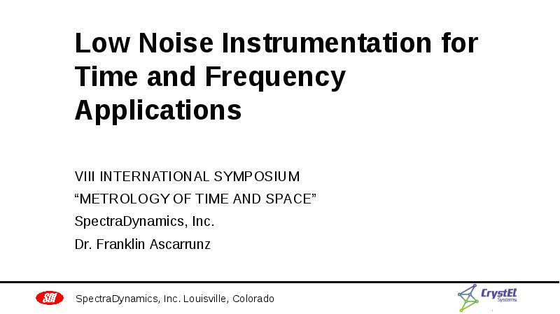Презентация Low noise instrumentation for time and frequency applications