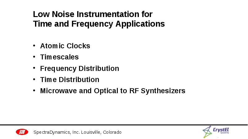 Low Noise Instrumentation for Time and Frequency Applications Atomic Clocks Timescales Frequency Dis