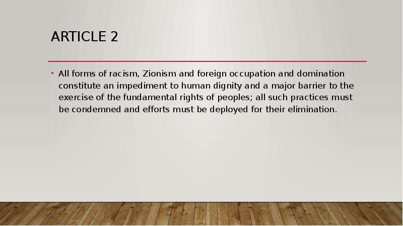 Article 2 All forms of racism, Zionism and foreign occupation and domination constitute an impedimen