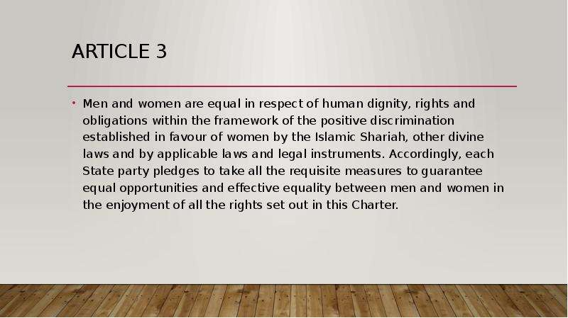 Article 3 Men and women are equal in respect of human dignity, rights and obligations within the fra